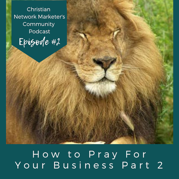 How to Pray For Your Business Part 2