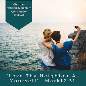 """Love Your Neighbor As Yourself"""