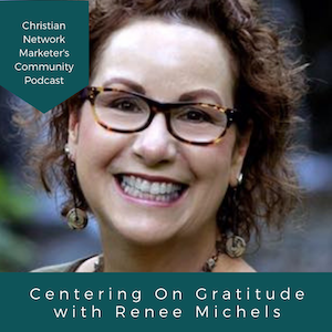 Centering on Gratitude with Renee Michels