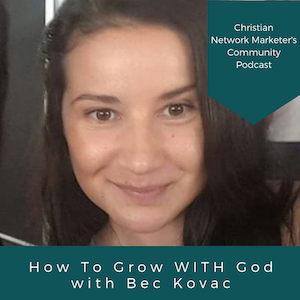 How To Grow WITH God with Bec Kovac