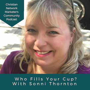 Who Fills Your Cup? With Sonni Thornton