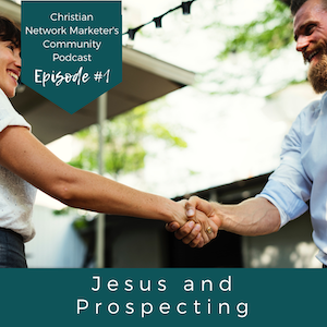 Jesus and Prospecting