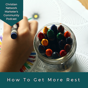 How To Get More Rest
